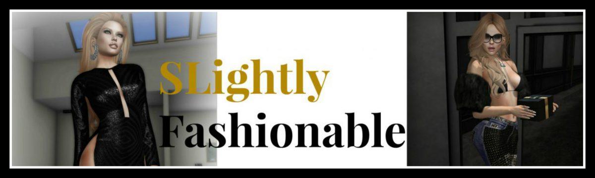 SLightly Fashionable